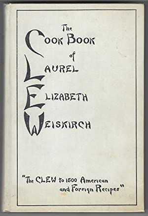 CLEW The Cook Book of Laurel Elizabeth: Weiskirch, Laurel Elizabeth