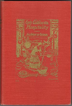 Early California Hospitality The Cookery Customs of Spanish California: de Packman, Anna Begue
