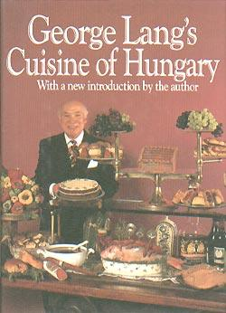 George Lang's Cuisine of Hungary: Lang, George