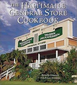 The Hali'imaile General Store Cookbook: Home Cooking from Maui: Gannon, Beverly; Friedman, ...