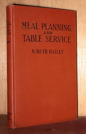 Meal Planning And Table Service In The American Home: Bailey, N. Beth (McLean)