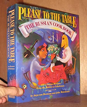 Please to the Table: The Russian Cookbook: von Bremzen, Anya; Welchman, John