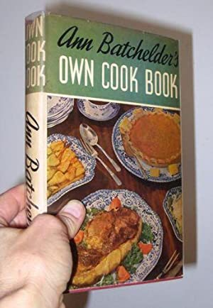 Ann Batchelder's Own Cook Book: Batchelder, Ann