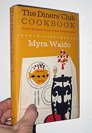 Diners' Club Cookbook : Great Recipes from Great Restaurants: Waldo, Myra