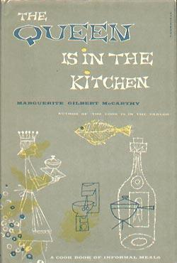 QUEEN IS IN THE KITCHEN A Cook Book Of Informal Meals: McCarthy, Marguerite Gilbert