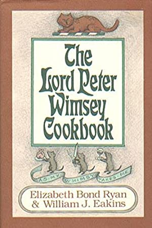 The Lord Peter Wimsey Cookbook: Eakins, William J.;