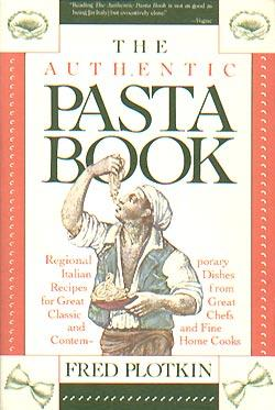 The Authentic Pasta Book: Plotkin, Fred; Wolff,