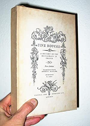 Fine Bouche : A History Of The Restaurant In France: Andrieu, Pierre. Trans from the French by ...