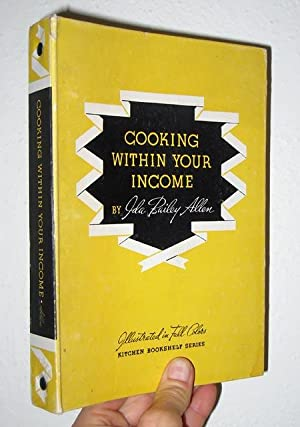 Cooking Within Your Income: Allen, Ida Bailey