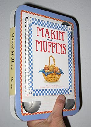 Makin' Muffins : 12 delicious and nutritious mini-muffins recipes: Devins, Susan
