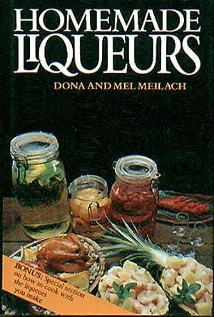 Homemade Liqueurs: Meilach, Dona; Meilach,