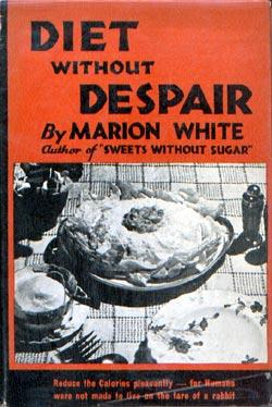 Diet Without Despair: White, Marion