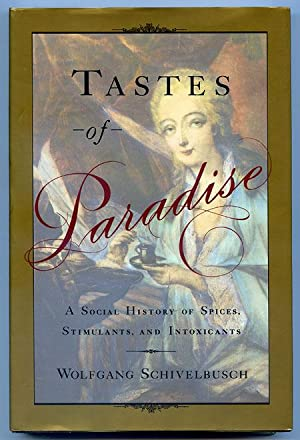 TASTES OF PARADISE: Schivelbusch, Wolfgang