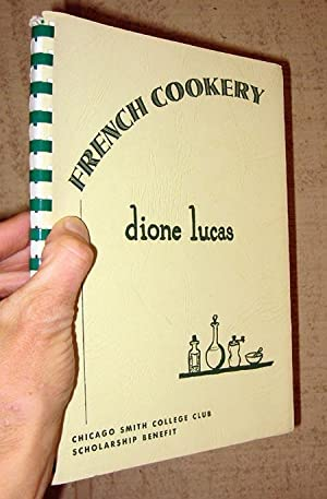 French Cookery: Lucas, Dione. Chicago Smith College Club Scholarship Benefit