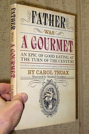 Father Was A Gourmet : An Epic: Truax, Carol
