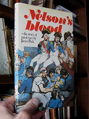 Nelson's Blood: Story of Navy Rum: Pack, A.J.