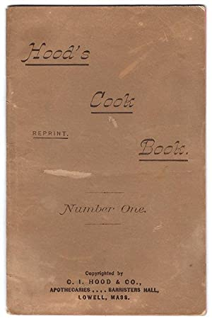 Hood's Cook Book, Number One. Reprint.: C.I. Hood &