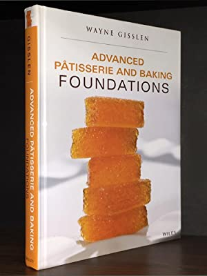Advanced Patisserie and Baking Foundations: Gisslen, Wayne; Smith,