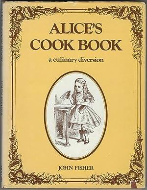 The Alice in Wonderland Cookbook: A Culinary: Fisher, John; Carroll,