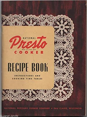 National Presto Cooker Recipe Book : Instructions: Company, National Pressure