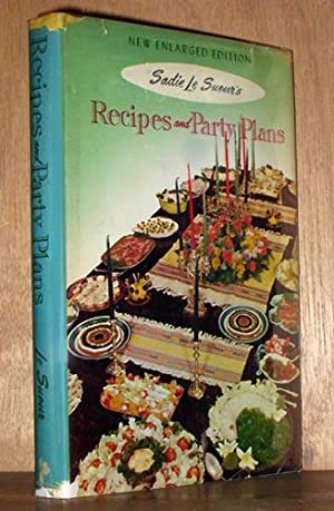 Recipes and Party Plans: Le Sueur, Sadie