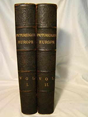 Picturesque Europe. A Delination by Pen & Pencil of the Natural Features & the Picturesque & Hist...
