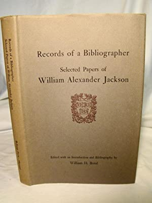 Records of a Bibliographer: Selected Papers of William Alexander Jackson.