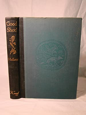 Good Shot! A Book of Rod, Gun & Camera. One of 850 copies signed by the authors.