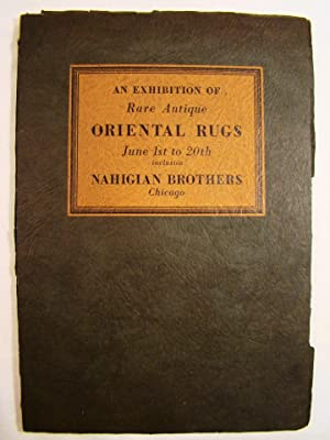 An Exhibition of Rare Antique Oriental Rugs June 1st to 20th. An Exhibition of the Private Collec...