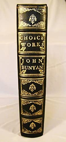 Bunyan's Choice Works. The Pilgrim's Progress, The Holy War, The Barren Fig-Tree, Grace Abounding...
