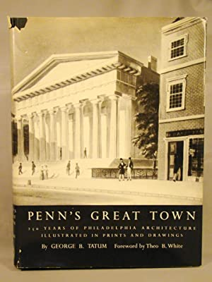 Penn's Great Town. 250 Years of Philadelphia Architecture