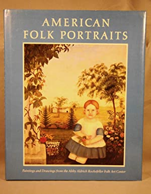 American Folk Portraits. Paintings and Drawings from the Abby Aldrich Rockefeller Folk Art Center.