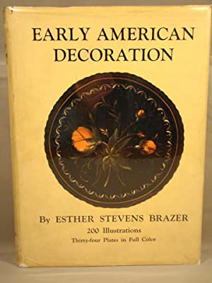 EARLY AMERICAN DECORATION A Comprehensive Treatise Revealing the technique involved in the art of...