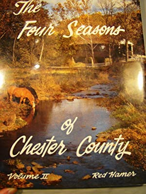 Four Seasons Of Chester County Volume II. First limited signed edition # 2932 of 3000 copies.