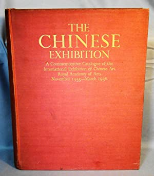 The Chinese Exhibition A Commemorative Catalogue of the International Exhibition of Chinese Art R...