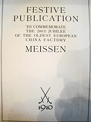 Koniglich Sachfifche Porzellanmanufaktur Meissen, 1710-1910. Festive Publication to Commemorate the...
