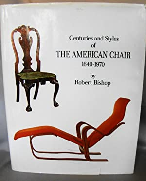 Centuries and Styles of the American Chair 1640-1970.