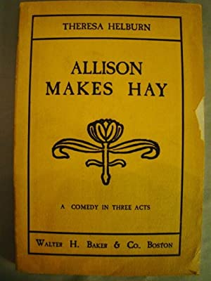 Allison Makes Hay. First edition signed by the author.