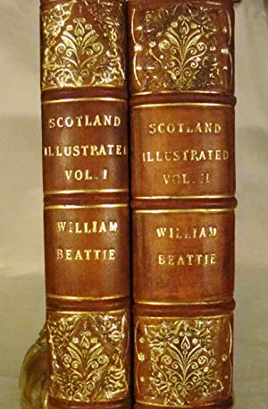 Scotland Illustrated, In a Series of Views Taken Expressly for this Work by Messrs. T. Allom, W. ...