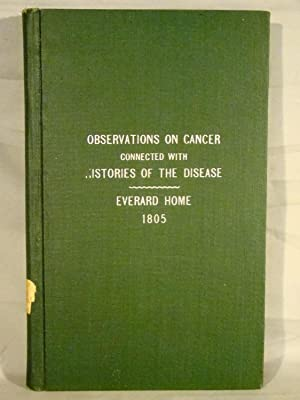 Observations on Cancer, Connected with Histories of the Disease.