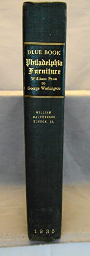 Blue Book, Philadelphia Furniture, 1682-1807: William Penn to George Washington. First edition Be...