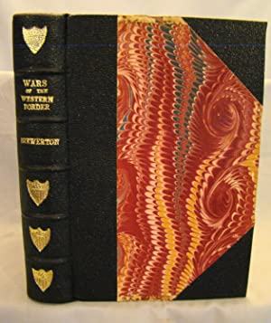 Wars of the western border; Or, New Homes and a Strange People. Attractive ¾ black morocco binding.