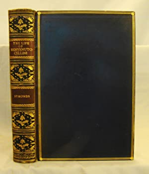 The Life of Benvenuto Cellini. Fine signed binding in full blue calf by Riviere.