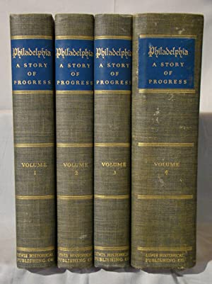 Philadelphia A Story of Progress. 4 volumes: Collins, Herman Leroy