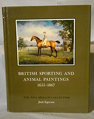 British Sporting And Animal Paintings 1655-1867 Sport In Art And Books The Paul Mellon Collection.