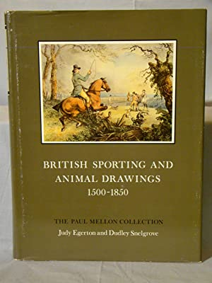 British Sporting And Animal Drawings 1500-1850 Sport In Art And Books The Paul Mellon Collection.