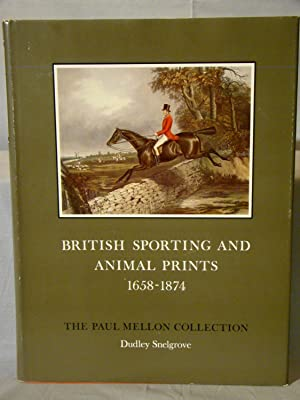 British Sporting And Animal Prints 1658-1874 Sport In Art And Books The Paul Mellon Collection.