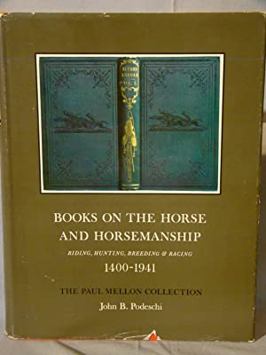 Books on the Horse and Horsemanship. Riding, Hunting, Breeding & Racing 1400-1941. A Catalogue.