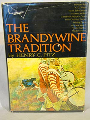 The Brandywine Tradition. First edition inscribed & signed by Henry Pitz.