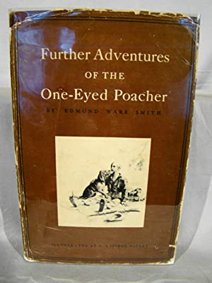 The Further Adventures of the One-Eyed Poacher. First edition limited to 750 copies signed by the...
